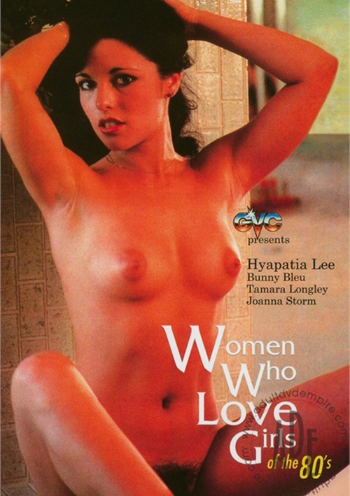 Women Who Love Girls Of The 80s