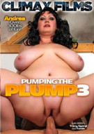 Pumping The Plump 3 Porn Movie