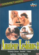 Amateur Lesbians 8 Porn Movie
