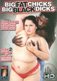 Big Fat Chicks Big Black Dicks Porn Movie