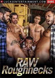 Raw Roughnecks Porn Movie