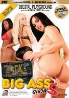 Jack's Playground: Big Ass Show 5 Porn Video