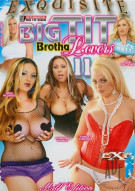 Big Tit Brotha Lovers 11 Porn Movie
