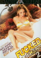 Fucked At Home 2 Porn Movie