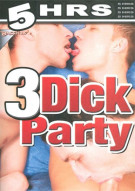 3 Dick Party Porn Movie