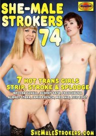 She-Male Strokers 74 Porn Movie