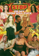Stop Or My Mom Will Fuck Porn Movie