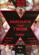 Bareback That Twink Porn Movie