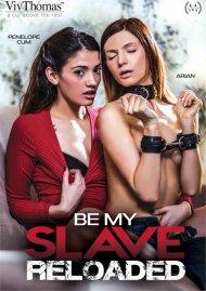 Be My Slave Reloaded Porn Movie