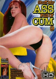 Stuff My Ass Full of Cum 9 Porn Movie