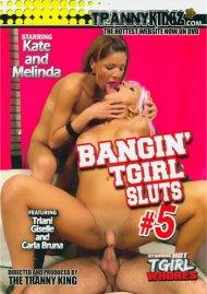 Bangin TGirl Sluts #5 Porn Movie
