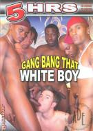 Gang Bang That White Boy Porn Movie