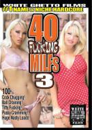 40 Fucking MILFs 3 Porn Movie