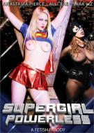Supergirl Powerless: A Fetish Parody Porn Movie