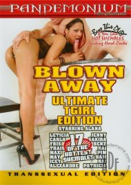 Blown Away: Ultimate T-Girl Edition Porn Video