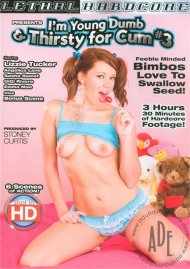 Im Young, Dumb & Thirsty For Cum #3 Porn Movie