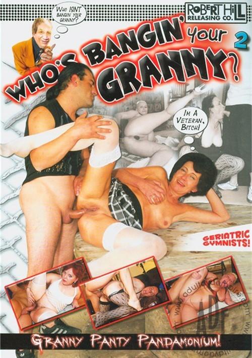 Who's Bangin' Your Granny? 2 Mature 2011 Grannies