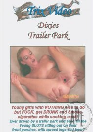 Dixies Trailer Park Porn Video