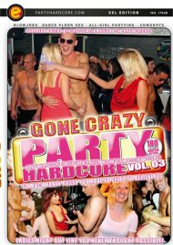 Party Hardcore Gone Crazy Vol. 3 Porn Video