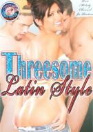 Threesome Latin Style Porn Video