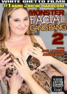 Monster Facial Gangbang 2 Porn Movie