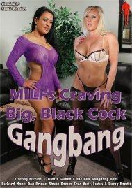 MILFs Craving Big Black Cock Gangbang Porn Video