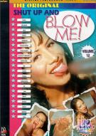 Shut Up & Blow Me! - Volume 12 Porn Movie