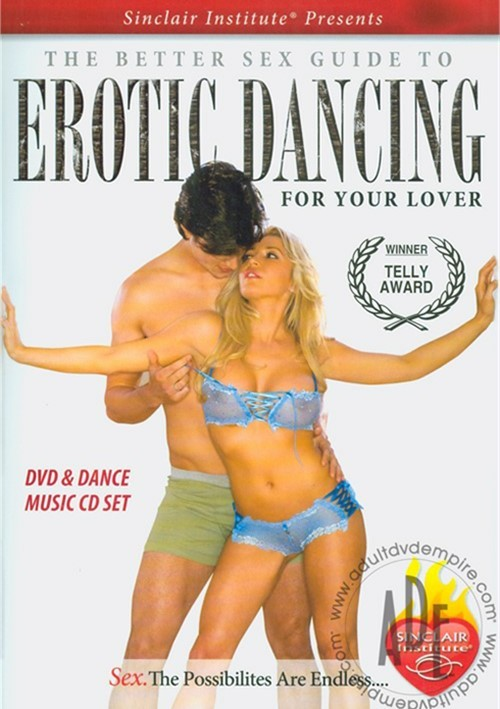 Better Sex Guide to Erotic Dancing For Your Lover, The