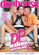 DP The Nanny With Me 2 Porn Movie