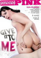 Give It To Me Porn Video