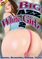 Big Azz White Girlz 2 Porn Movie