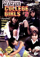 Perverted College Girls #2 Porn Movie