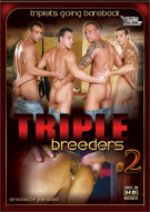 Triple Breeders 2 Porn Movie