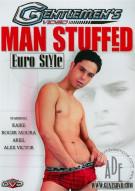 Man Stuffed: Euro Style Porn Movie