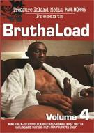 Bruthaload Vol. 4 Porn Movie