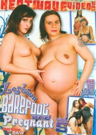 Lesbian Barefoot And Pregnant Vol. 5 Porn Movie