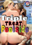 Triple Treat Poolside Porn Movie