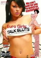 Euro Girls: Talk Sluts Porn Movie