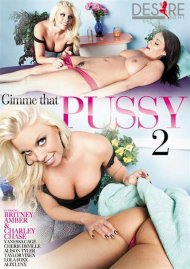 Gimme That Pussy 2 Porn Movie