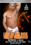 Love of the Dick: Vol. 3 - Unleaded Porn Movie