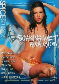 Soaking Wet Perversions Porn Movie