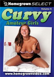 Curvy Amateur Girls Vol. 6 Porn Video