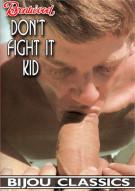 Don't Fight It Kid Porn Video