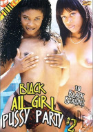 Black All Girl Pussy Party #2 Porn Video