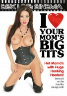 I Love Your Moms Big Tits Porn Movie