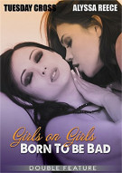 Girls On Girls: Born To Be Bad Porn Video