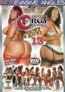 Orgy World: Brown & Round 13 Porn Movie