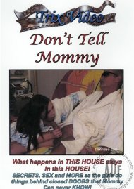 Don't Tell Mommy Porn Video
