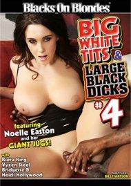 Big White Tits & Large Black Dicks #4 Porn Movie