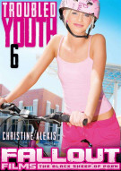 Troubled Youth 6 Porn Movie